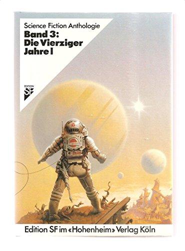 Die 40er Jahre I SF-Anthologie 3: Alpers, H.J. /