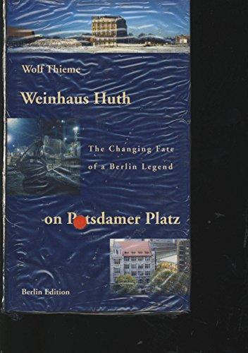 The Weinhaus Huth on Potsdamer Platz. The: Thieme, Wolf