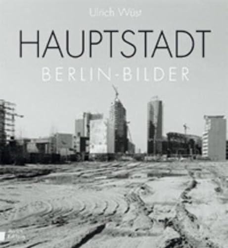 9783814800936: Hauptstadt. Berlinbilder. Berlin- Bilder.