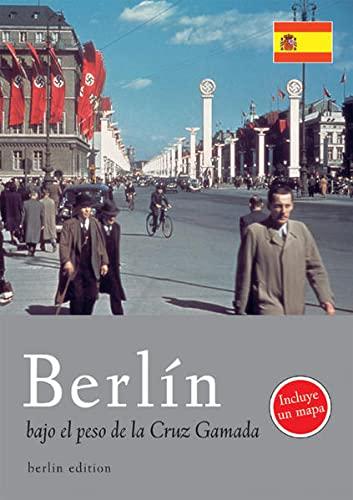 9783814801568: Berlin bajo el peso de la Cruz Gamada