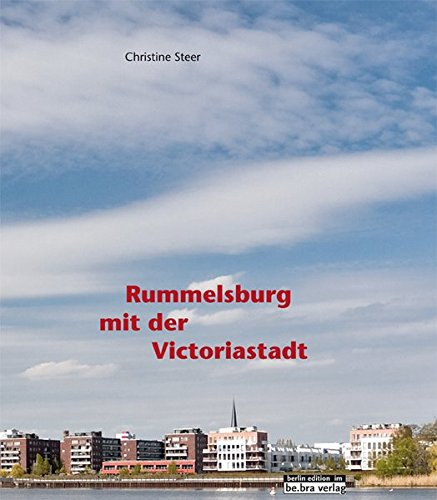 9783814801810: Rummelsburg mit der Victoriastadt: Herausgegeben vom Museum Lichtenberg im Stadthaus