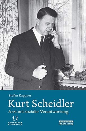 9783814802053: Kurt Scheidler: Arzt mit sozialer Verantwortung