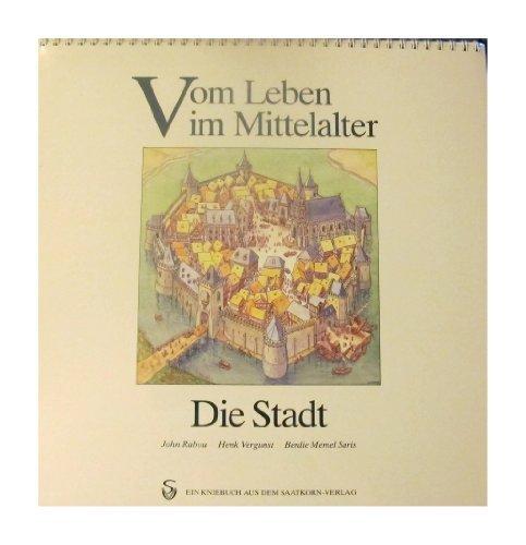 9783815007303: Vom Leben im Mittelalter. Die Stadt