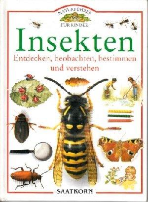 Insekten Entdecken, beobachten, bestimmen und verstehen: Steve Parker