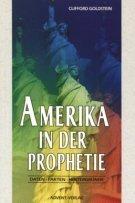 Amerika in der Prophetie : Daten, Fakten, Hintergründe - Day of the Dragon (dt.): Ursula Kaija