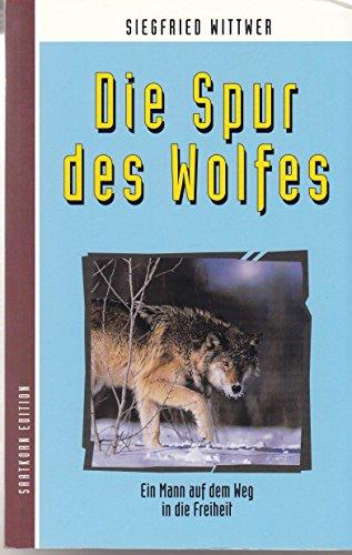9783815015285: Die Spur des Wolfes. Ein Mann auf dem Weg in die Freiheit. (Abenteuerroman)