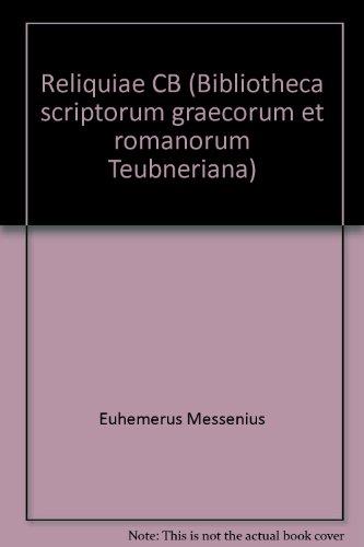 Euhemeri Messenii Reliquiae Edidit Marcus Winiarczyk Bibliotheca scriptorum Graecorum et Romanorum ...