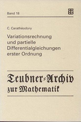 9783815420195: Variationsrechnung und partielle Differentialgleichungen erster Ordnung: Mit Erweiterungen zur Variationsrechnung mehrfacher Integrale, zur ... zur Mathematik) (German Edition)