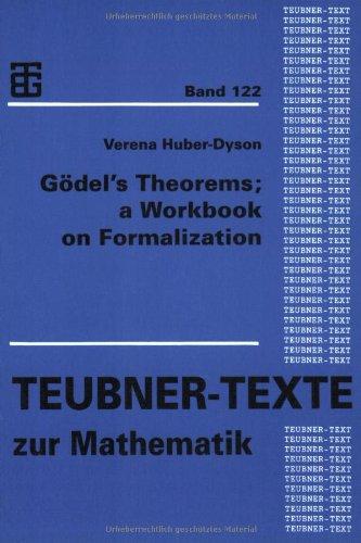 9783815420232: Gödels Theorems: a Workbook on Formalization (Teubner-Texte zur Mathematik)