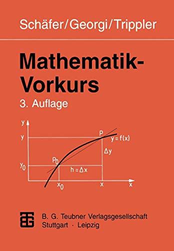 Mathematik-Vorkurs. Übungs- und Arbeitsbuch für Studienanfänger: Schäfer, Wolfgang; ...