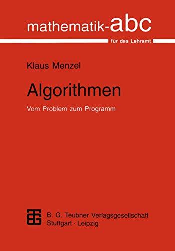 9783815421161: Algorithmen: Vom Problem zum Programm (Mathematik-ABC für das Lehramt)