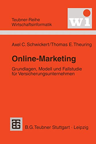 9783815426074: Online-Marketing: Grundlagen, Modell und Fallstudie für Versicherungsunternehmen (Teubner Reihe Wirtschaftsinformatik)