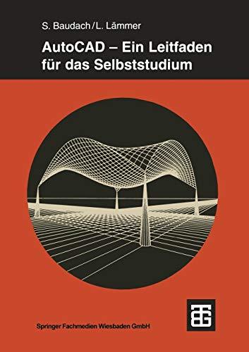 9783815450062: AutoCAD ― Ein Leitfaden für das Selbststudium (Teubner Studienbücher Bauwesen) (German Edition)