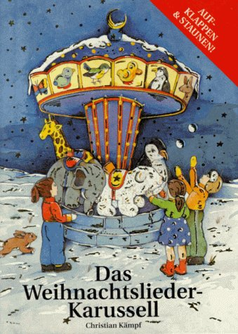 9783815711569: Das Weihnachtslieder-Karussell. Ein dreidimensionales Karussell-Bilderbuch mit einem Miniaturliederbuch