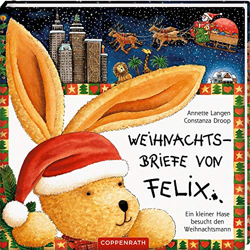 Weihnachtsbriefe von Felix: Ein kleiner Hase besucht den Weihnachtsmann (Board book) - Annette Langen, Constanza Droop