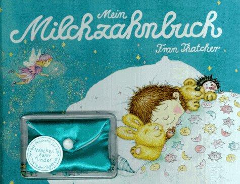 Mein Milchzahnbuch. (9783815715055) by Mellentin, Kath; Wood, Tim; Thatcher, Fran