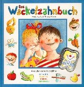 9783815715871: Mein Wackelzahnbuch: Alles über deine Milchzähne. Schauen, klappen, drehen, verstehen!