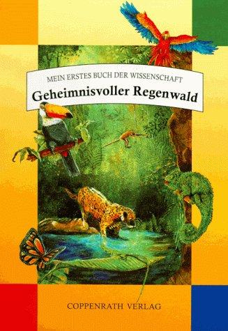 Geheimnisvoller Regenwald. (3815716608) by Parker, Jane; Gray, Elizabeth; Moore, Robert