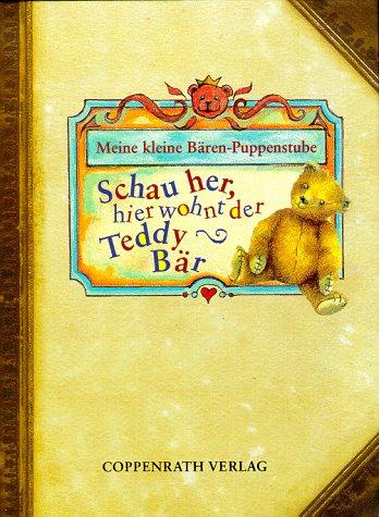 9783815716632: Schau her, hier wohnt der Teddybär. Meine kleine Bären-Puppenstube