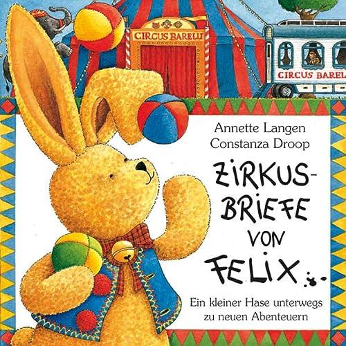9783815717004: Zirkusbriefe von Felix. Ein kleiner Hase unterwegs zu neuen Abenteuern.