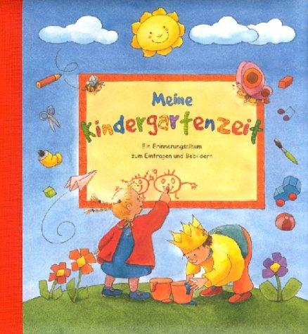 9783815721179: Meine Kindergartenzeit. Ein Erinnerungsalbum zum Eintragen und Bebildern.