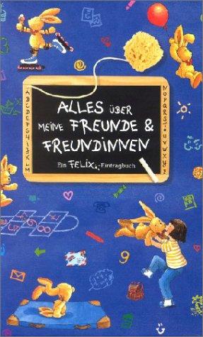 9783815721315: Alles über meine Freunde und Freundinnen: Ein Felix-Eintragbuch