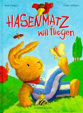 9783815724569: Hasenmatz will fliegen. ( Ab 3 J.).