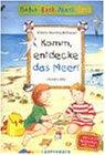 Natur-Sach-Mach-Buch. Komm, entdecke das Meer!: Christine Bietz