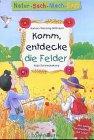Komm, entdecke die Felder: Wernsing-Bottmeyer, Barbara, Katja
