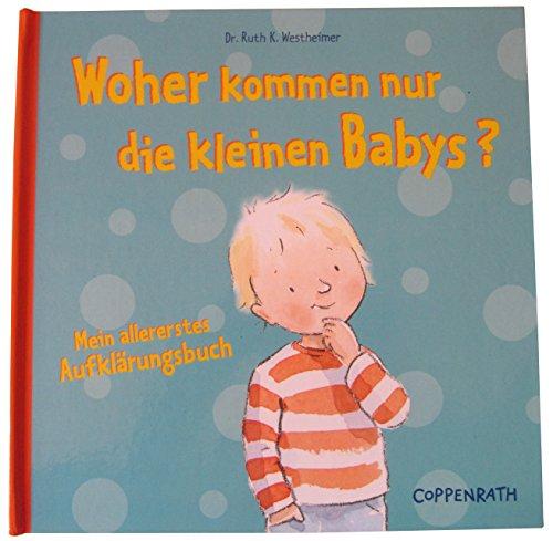 9783815729502: Woher kommen nur die kleinen Babys? Mein allererstes Aufklärungsbuch. (Ab 4 J.).