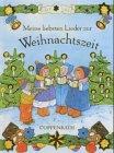 Meine liebsten Lieder zur Weihnachtszeit. - Mit: Güte, Anniko (Hrsg)