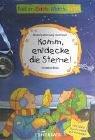 Natur-Sach-Mach-Buch. Komm, entdecke die Sterne!: Barbara Wernsing-Bottmeyer