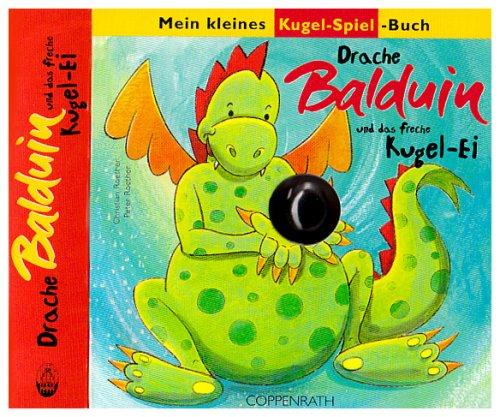 9783815733813: Drache Balduin und das freche Kugel-Ei: Mein kleines Kugel-Spiel-Buch