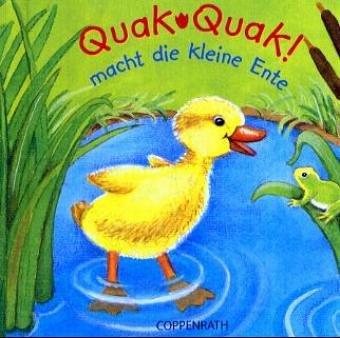 9783815736401: Quak, quak, macht die kleine Ente