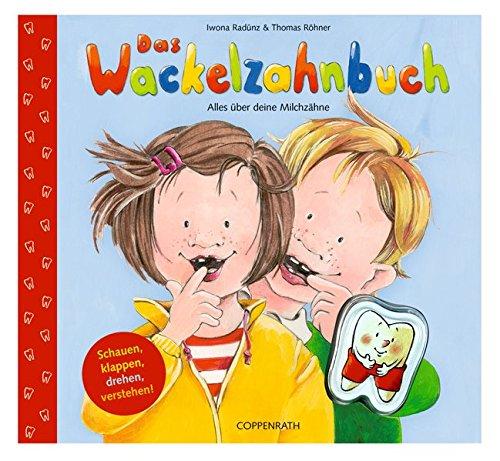 9783815739921: Das Wackelzahnbuch: Alles über deine Milchzähne. Schauen, klappen, drehen, verstehen
