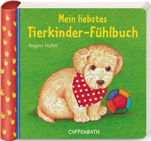 9783815742747: Mein liebstes Tierkinder-Fühlbuch