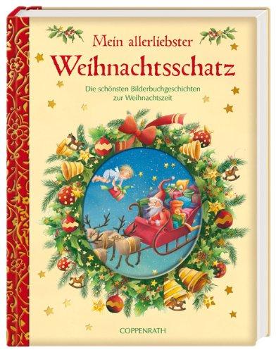 9783815750551: Mein allerliebster Weihnachtsschatz: Die sch�nsten Bilderbuchgeschichten zur Weihnachtszeit