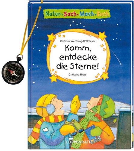 Komm, entdecke die Sterne!: Barbara Wernsing-Bottmeyer