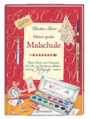 9783815784297: Meine große Malschule: Tipps, Tricks und Übungen für alle, die Freude am Malen und an Kalligrafie haben