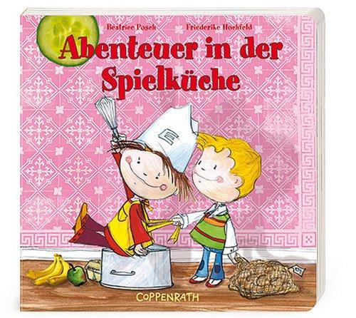 9783815789599: Coppenrath 8959 Kinderbücher Abenteuer in der Spielküche