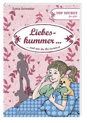 9783815794098: Top Secret for girls. Liebeskummer ... und wie du ihn loswirst!