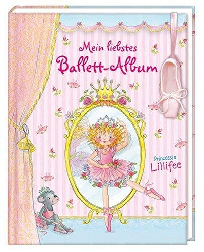 9783815794838: Prinzessin Lillifee - Mein liebstes Ballett-Album: Zum Eintragen. Mit Freundeseiten