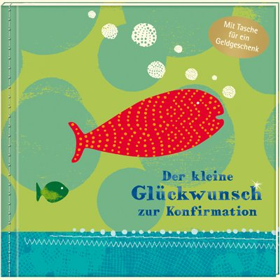 Der kleine Glückwunsch zur Konfirmation (Fisch): Verkaufseinheit: Gerlinde Wermeier-Kemper (...