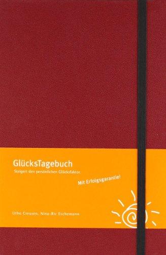 GlücksTagebuch (rot): Steigert den persönlichen Glücksfaktor.: Kai König, Kristina