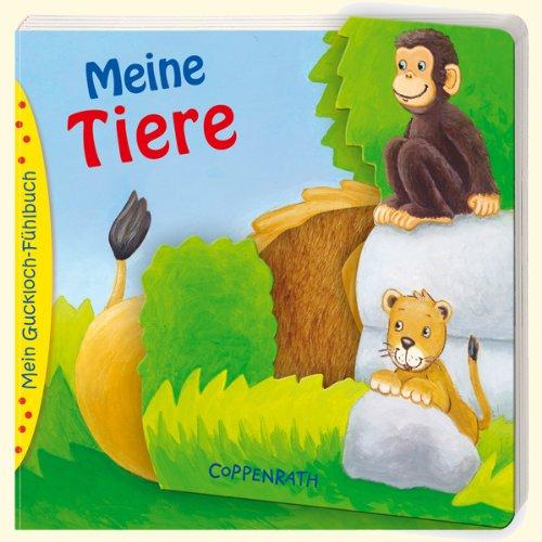 9783815799529: Meine Tiere: Mein Guckloch-Fühlbuch. Ab 18 Monaten