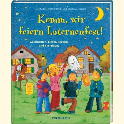 9783815799857: Komm, wir feiern Laternenfest!: Geschichten, Lieder und Basteltipps