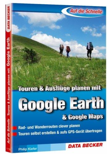 9783815817391: Auf die Schnelle Touren planen mit Google Earth: Rad- und Wanderrouten clever planen. Touren selbst erstellen & auf's GPS-Gerät übertragen