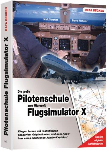 9783815818442: Pilotenhandbuch zum Microsoft Flugsimulator X: Fliegen lernen mit realistischen Szenarien, Orginalkarten und dem Know-how eines erfahrenen Jumbo-Kabitäns!