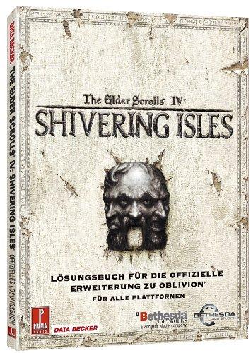 9783815818466: The Elder Scrolls IV: Shivering Isles (Erweiterung für Oblivion) (Lösungsbuch)