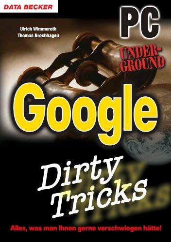 9783815823330: Google Dirty Tricks. PC Underground. Hacks, Insider-Tricks, versteckte Funktionen.